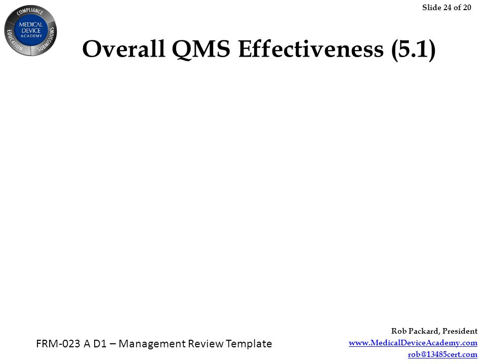 Slide 1 of 20 Rob Packard President FRM023 A D1 Management – Management Review Template