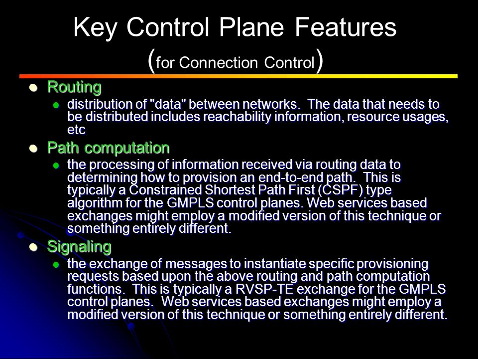 Key Control Plane Features ( for Connection Control ) Routing Routing distribution of data between networks.