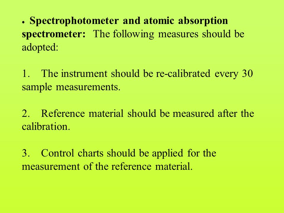  Spectrophotometer and atomic absorption spectrometer: The following measures should be adopted: 1.