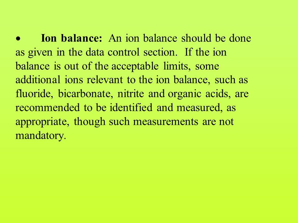  Ion balance: An ion balance should be done as given in the data control section.