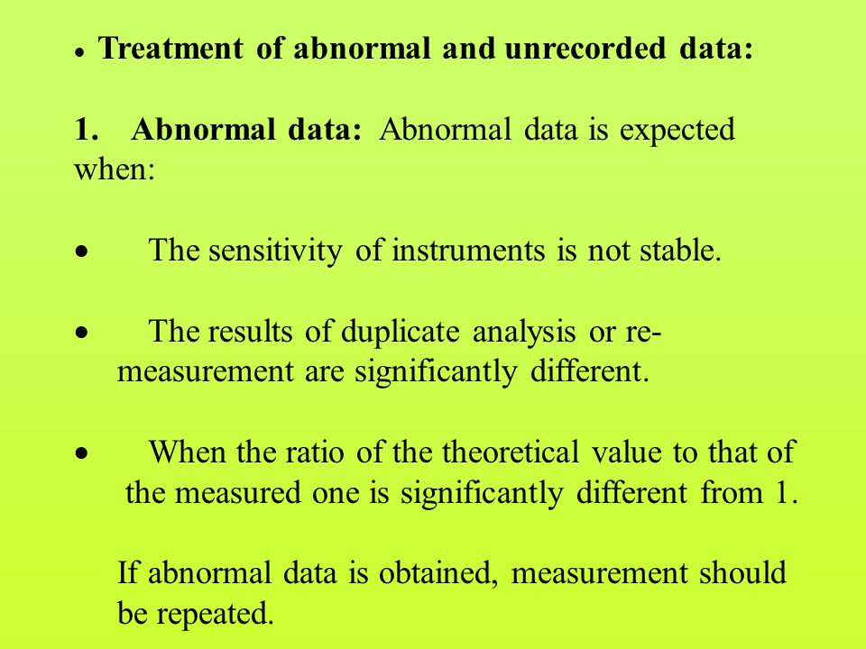  Treatment of abnormal and unrecorded data: 1.
