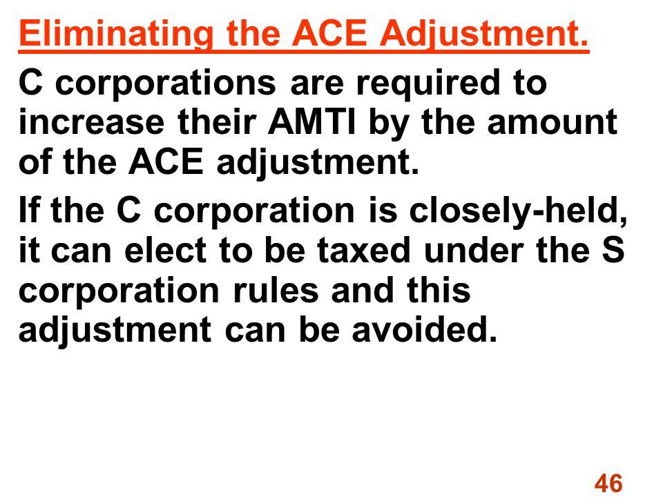 46 Eliminating the ACE Adjustment.