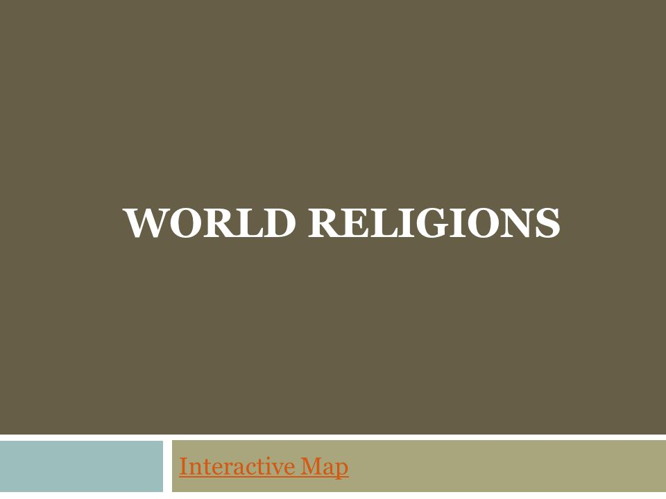 MODERN WORLD HISTORY An Introduction The Basics Ppt Download - World religion interactive map