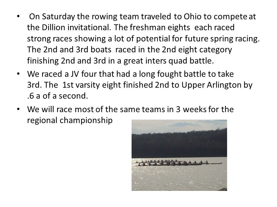 On Saturday the rowing team traveled to Ohio to compete at the Dillion invitational.