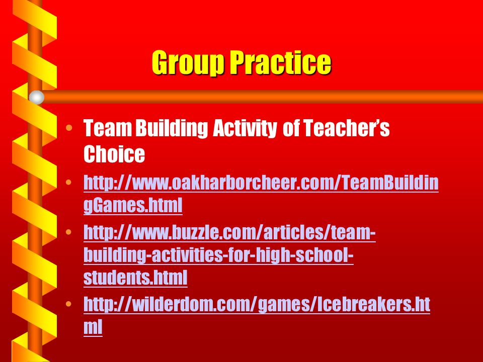 Group Practice Team Building Activity of Teacher's Choice http://www.oakharborcheer.com/TeamBuildin gGames.htmlhttp://www.oakharborcheer.com/TeamBuild