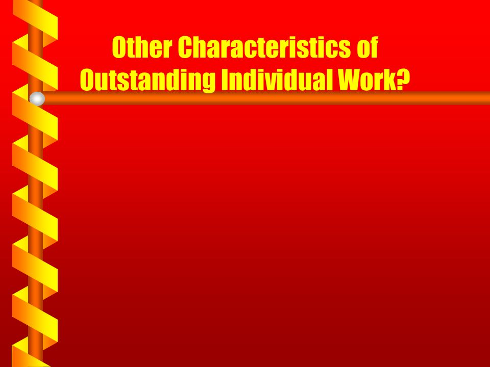 Other Characteristics of Outstanding Individual Work