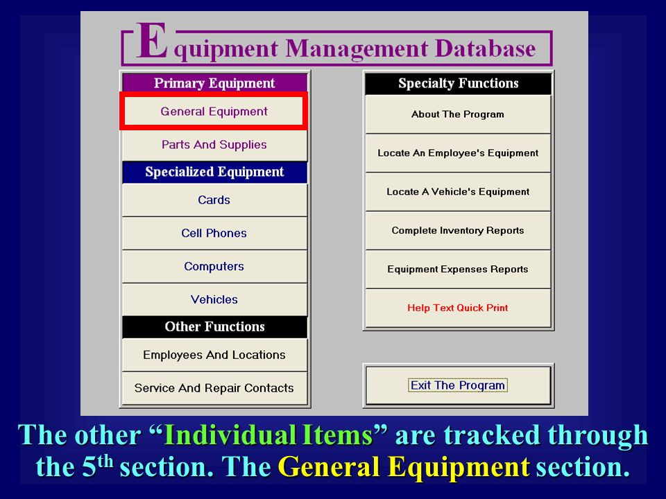 The other Individual Items are tracked through the 5 th section. The General Equipment section.