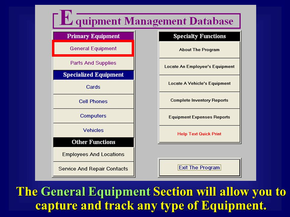 The General Equipment Section will allow you to capture and track any type of Equipment.