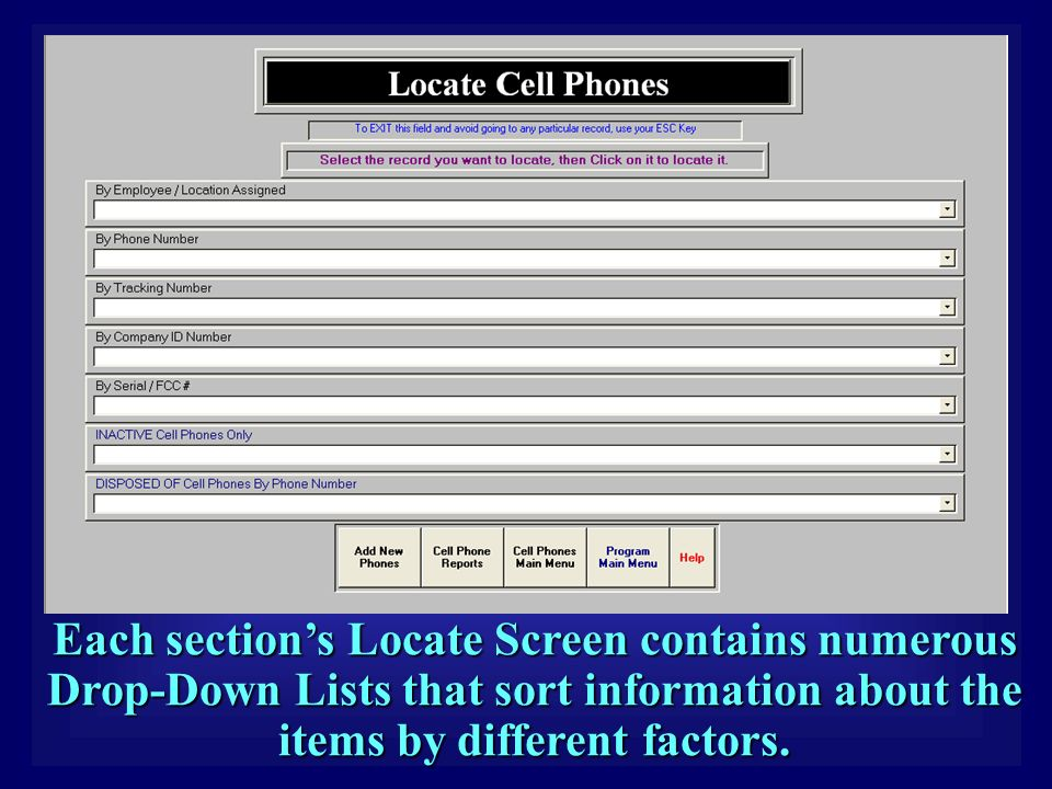 Each section's Locate Screen contains numerous Drop-Down Lists that sort information about the items by different factors.