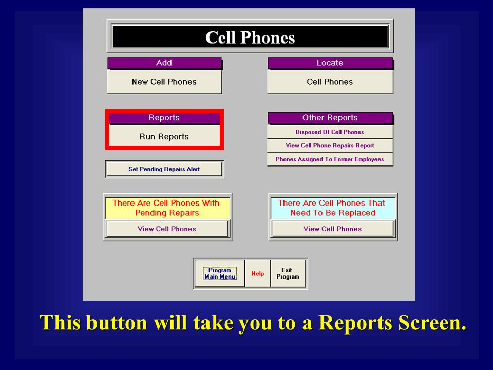 This button will take you to a Reports Screen.