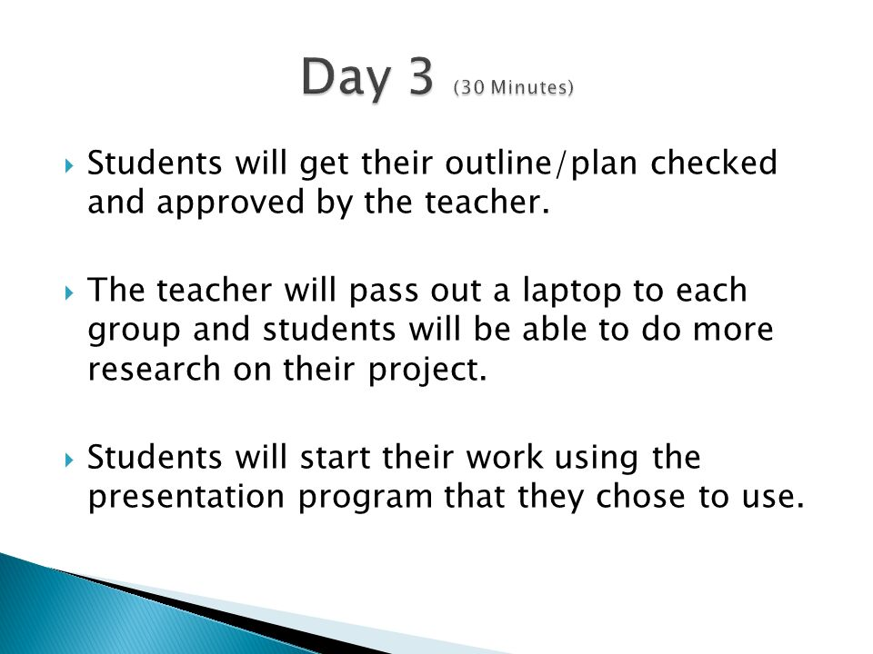  Students will get their outline/plan checked and approved by the teacher.