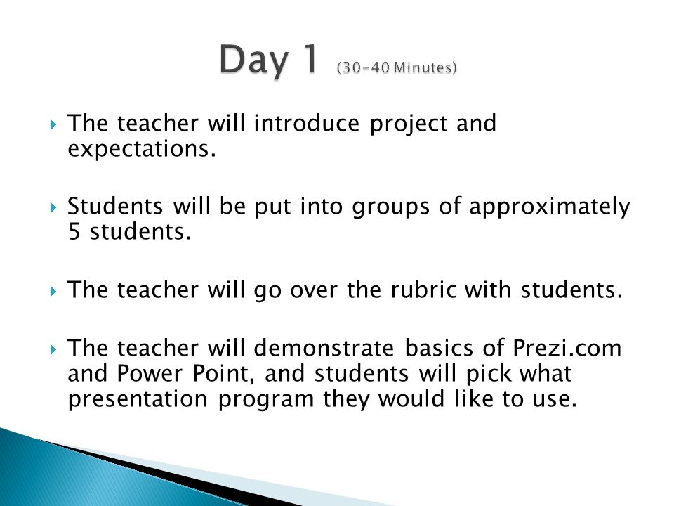  The teacher will introduce project and expectations.