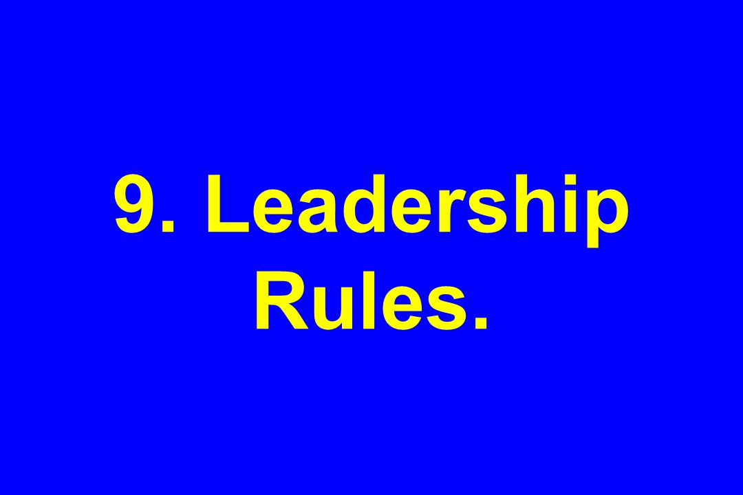 9. Leadership Rules.
