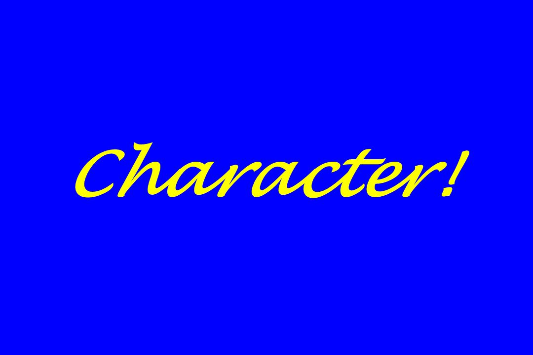 Character!