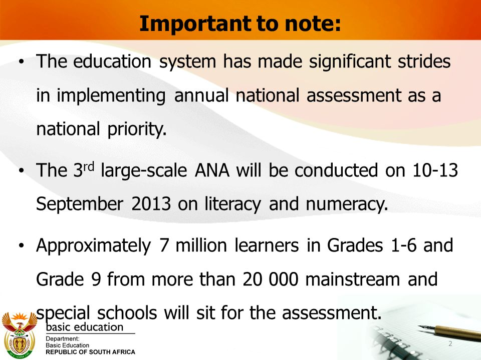 Important to note: The education system has made significant strides in implementing annual national assessment as a national priority.