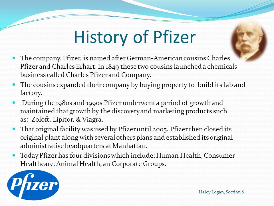 Haley Logan Lab Section 6 September 26 th 2012 History of Pfizer ...