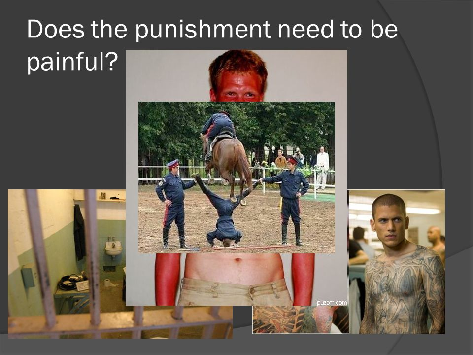 Does the punishment need to be painful