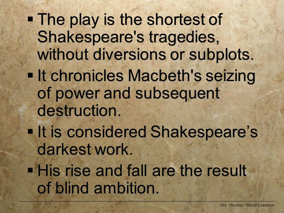 the theme of ambition in macbeth Ambition is a major theme in macbeth and it provides the reasoning for the central deed and the results that follow, which eventually lead to macbeth's downfall a tragedy is essentially the portrayal of the fall of a great person because of a flaw in their character macbeth's flaw, of course, is his ambition.
