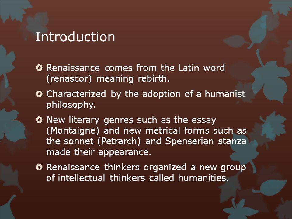 renaissance humanism 2 essay The renaissance the renaissance  the renaissance essay the renaissance done by: humanism and the renaissance were seen as a momentous cultural change.