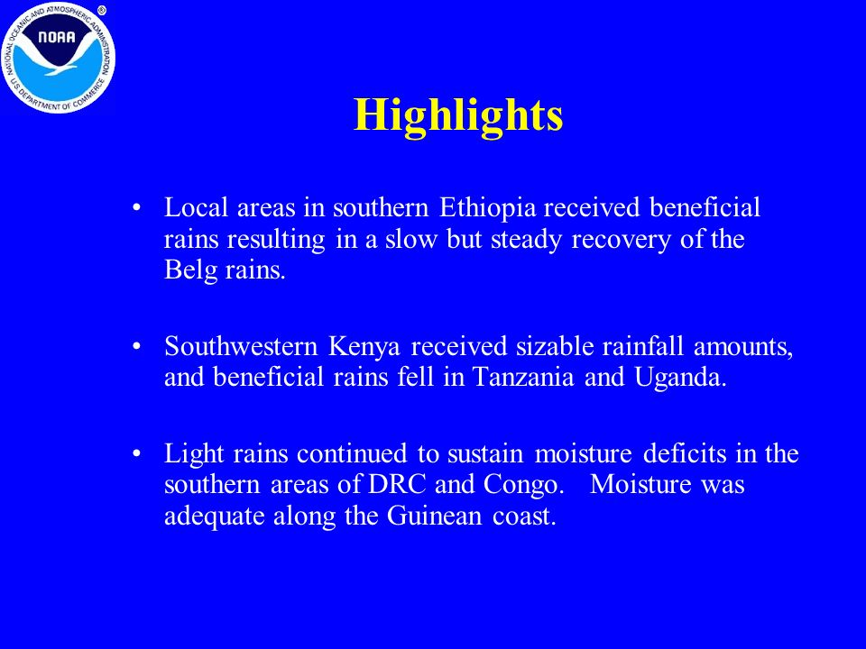 Highlights Local areas in southern Ethiopia received beneficial rains resulting in a slow but steady recovery of the Belg rains.