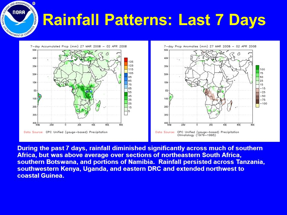 Rainfall Patterns: Last 7 Days During the past 7 days, rainfall diminished significantly across much of southern Africa, but was above average over sections of northeastern South Africa, southern Botswana, and portions of Namibia.