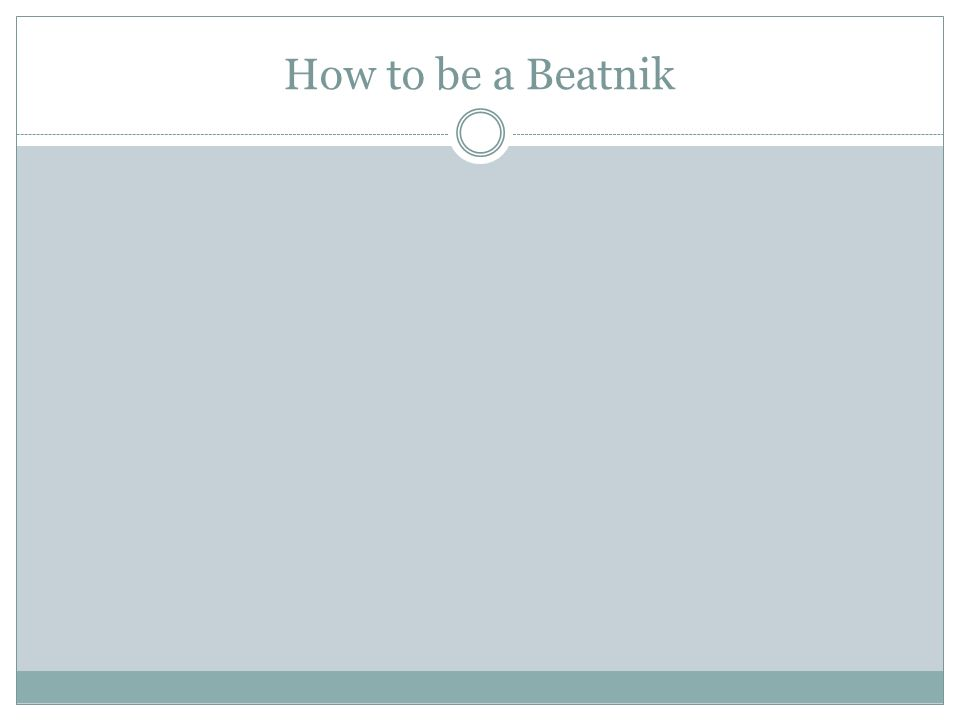 How to be a Beatnik