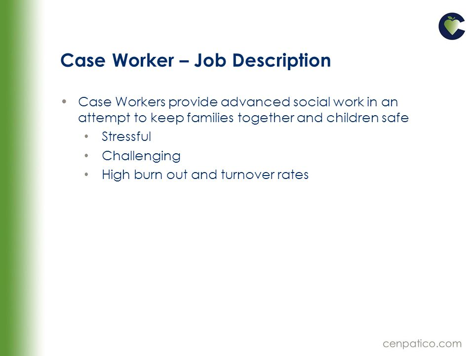 27 Case Worker U2013 Job Description Case Workers Provide Advanced Social Work  In An Attempt To Keep Families Together And Children Safe Stressful  Challenging ...  Caseworker Job Description