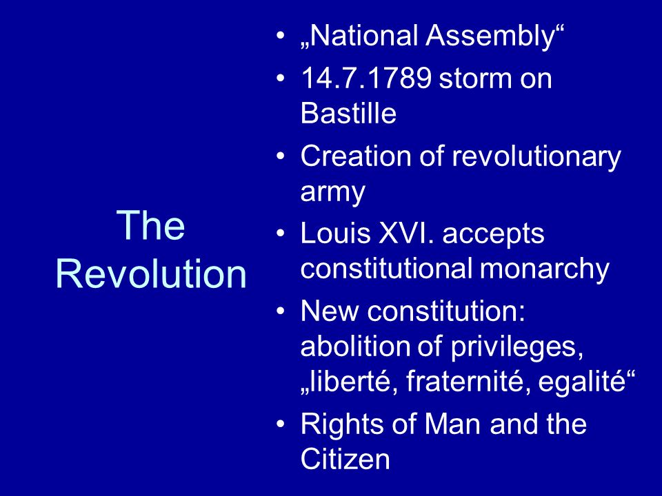 "The Revolution ""National Assembly storm on Bastille Creation of revolutionary army Louis XVI."