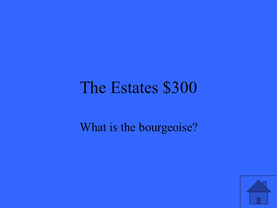 The Estates $300 What is the bourgeoise