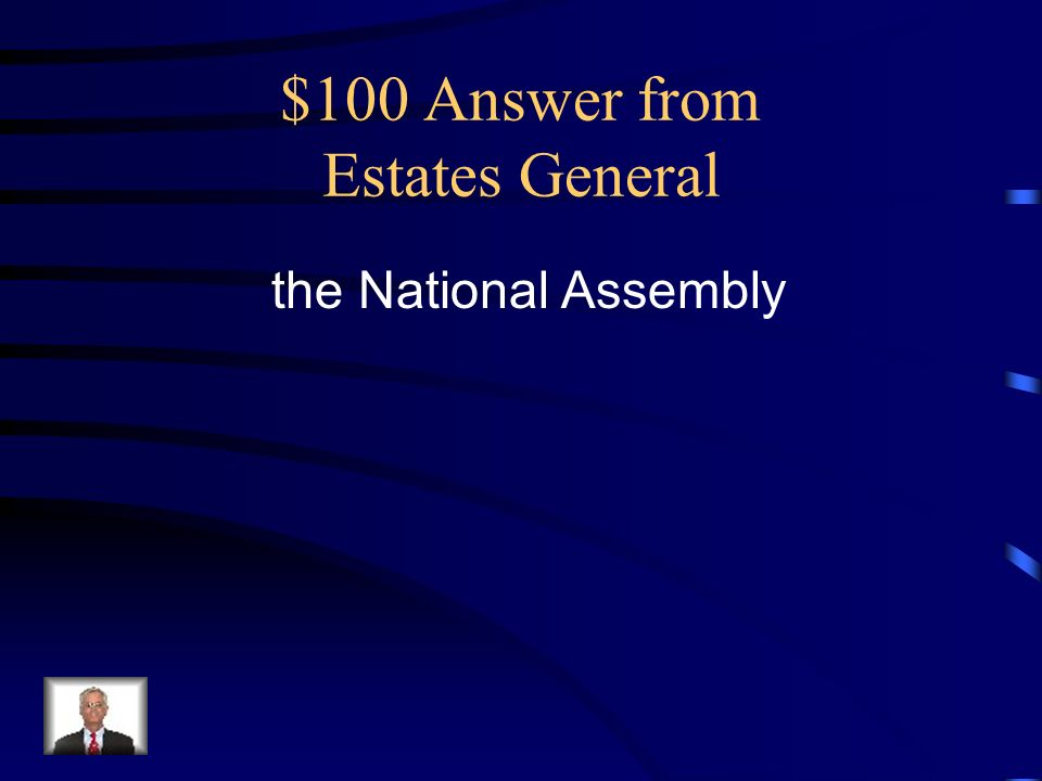 $100 Answer from Estates General the National Assembly