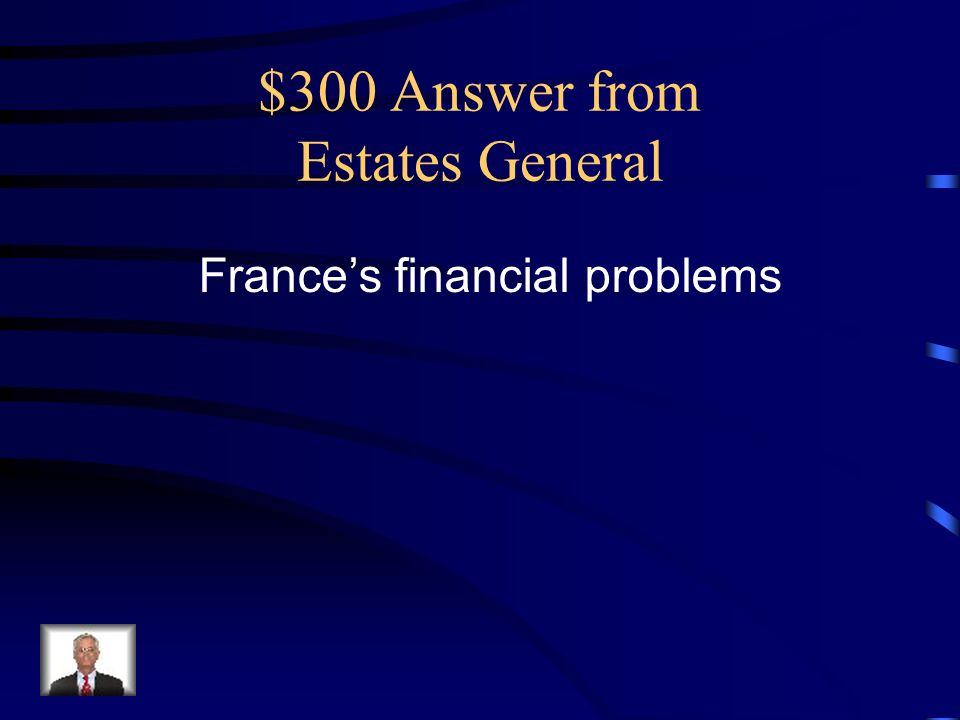 $300 Answer from Estates General France's financial problems