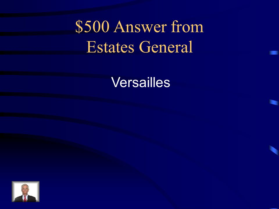 $500 Answer from Estates General Versailles