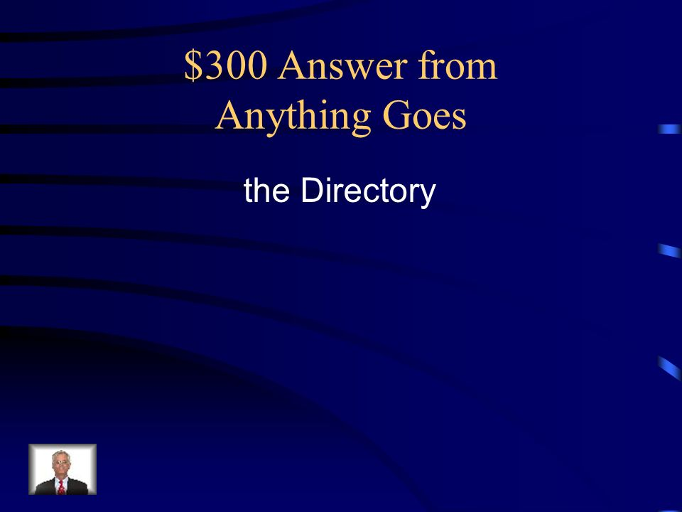 $300 Answer from Anything Goes the Directory