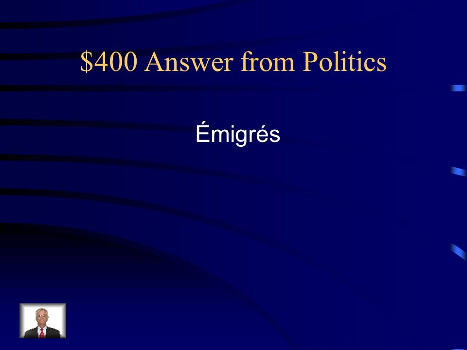 $400 Answer from Politics Émigrés