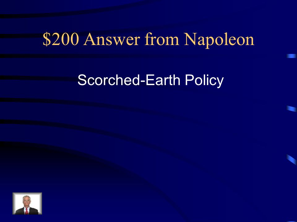 $200 Answer from Napoleon Scorched-Earth Policy