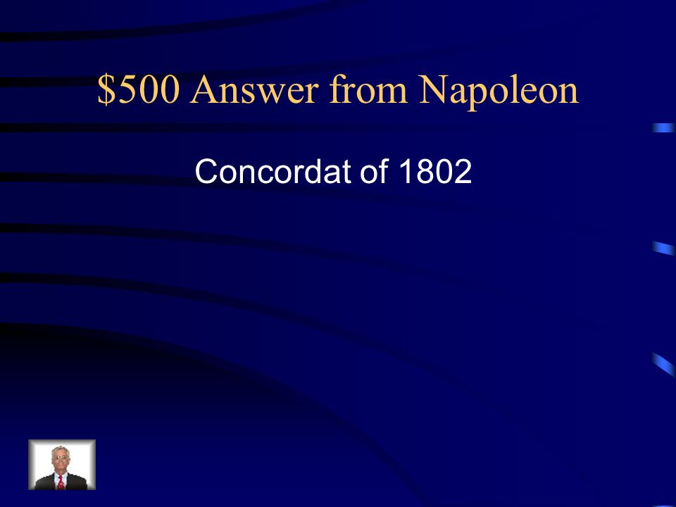 $500 Answer from Napoleon Concordat of 1802