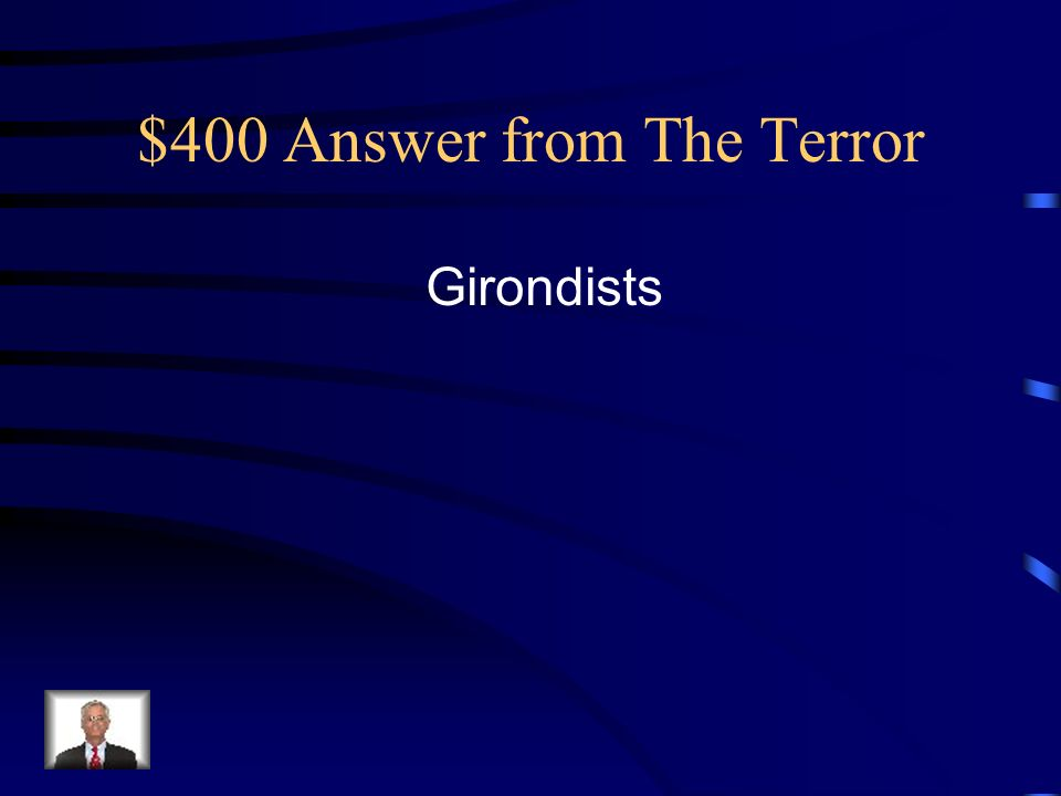 $400 Answer from The Terror Girondists
