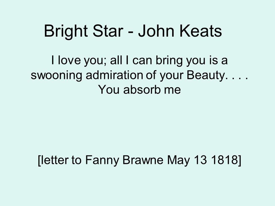 Bright Star  John Keats I Love You All I Can Bring You Is A