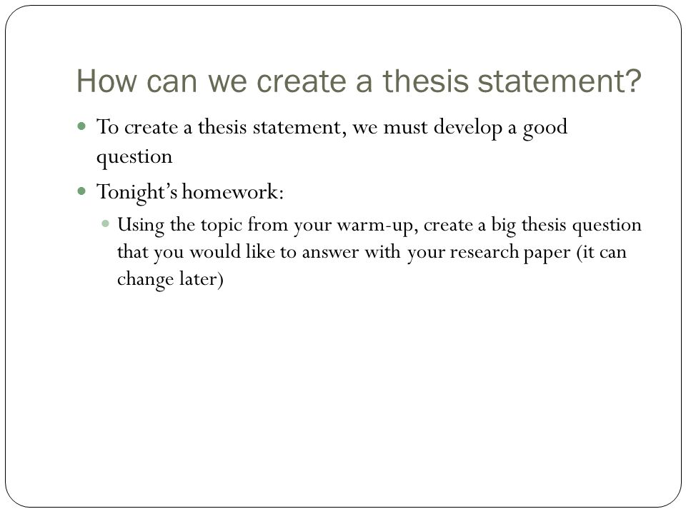how to create a thesis On this page: writing a thesis sentence: an introduction developing a thesis alternatives to the thesis sentence will this thesis sentence make the grade.