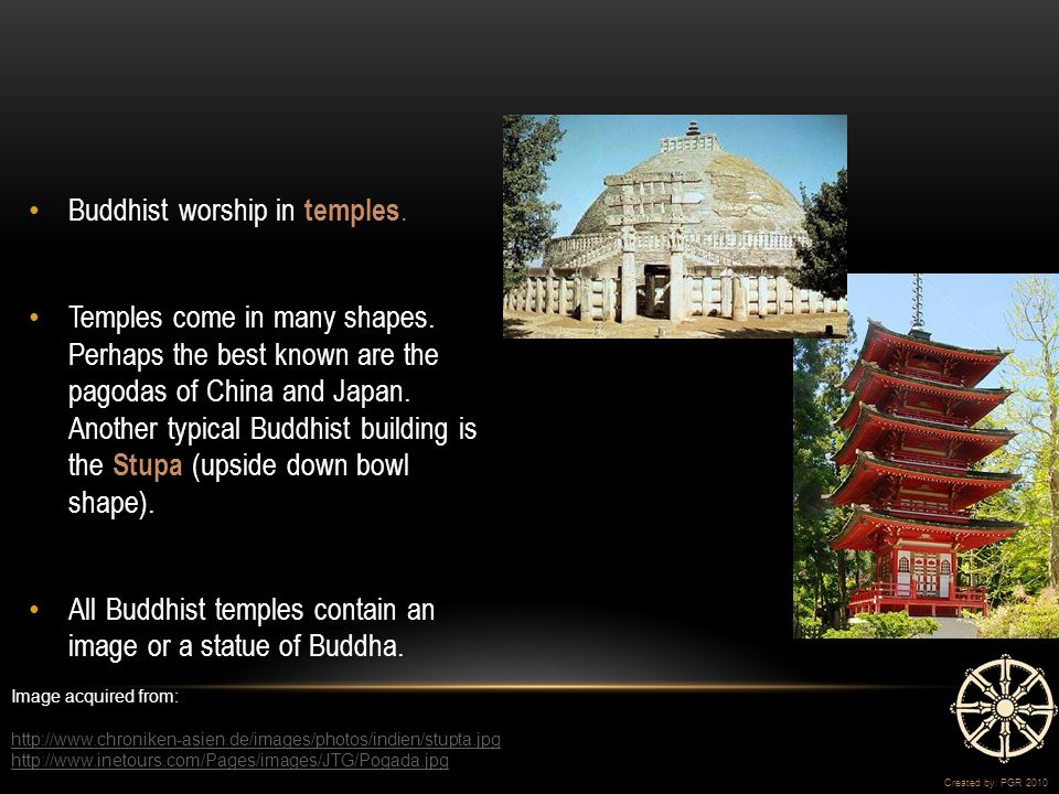 Buddhist worship in temples. Temples come in many shapes.