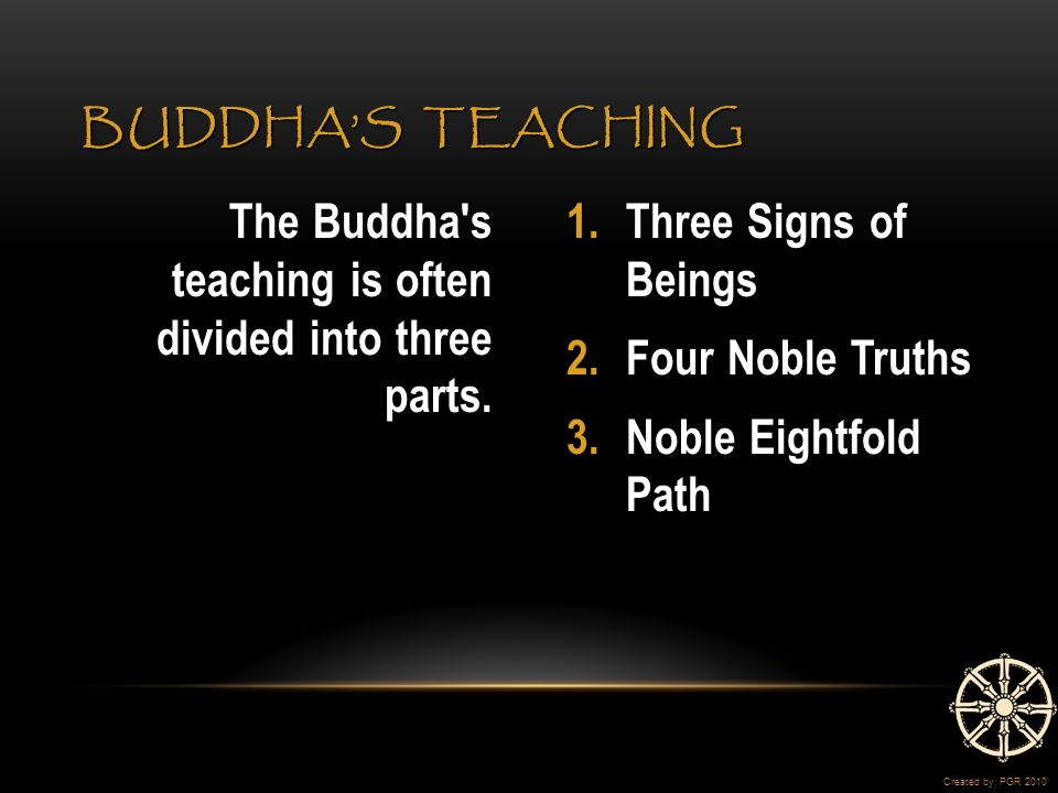The Buddha s teaching is often divided into three parts.