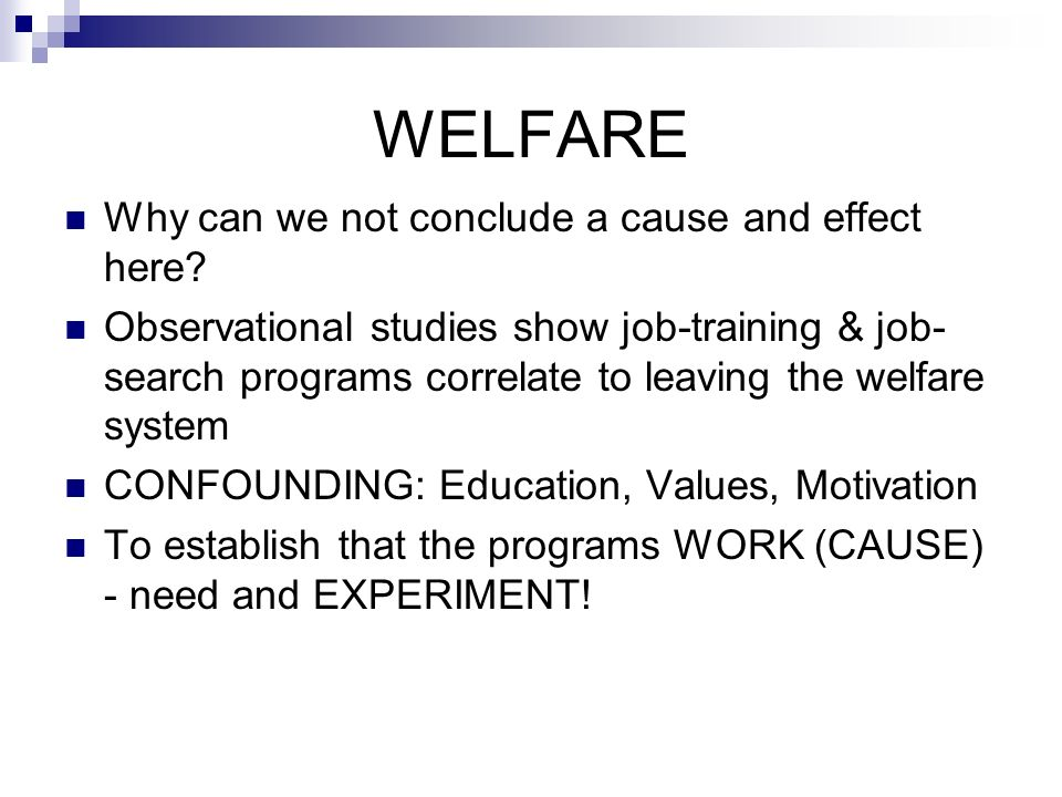 WELFARE Why can we not conclude a cause and effect here.