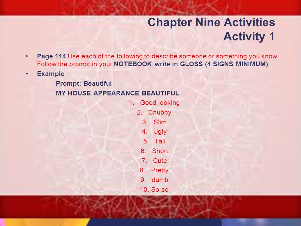 Chapter Nine Activities Activity 1 Page 114 Use each of the following to describe someone or something you know.