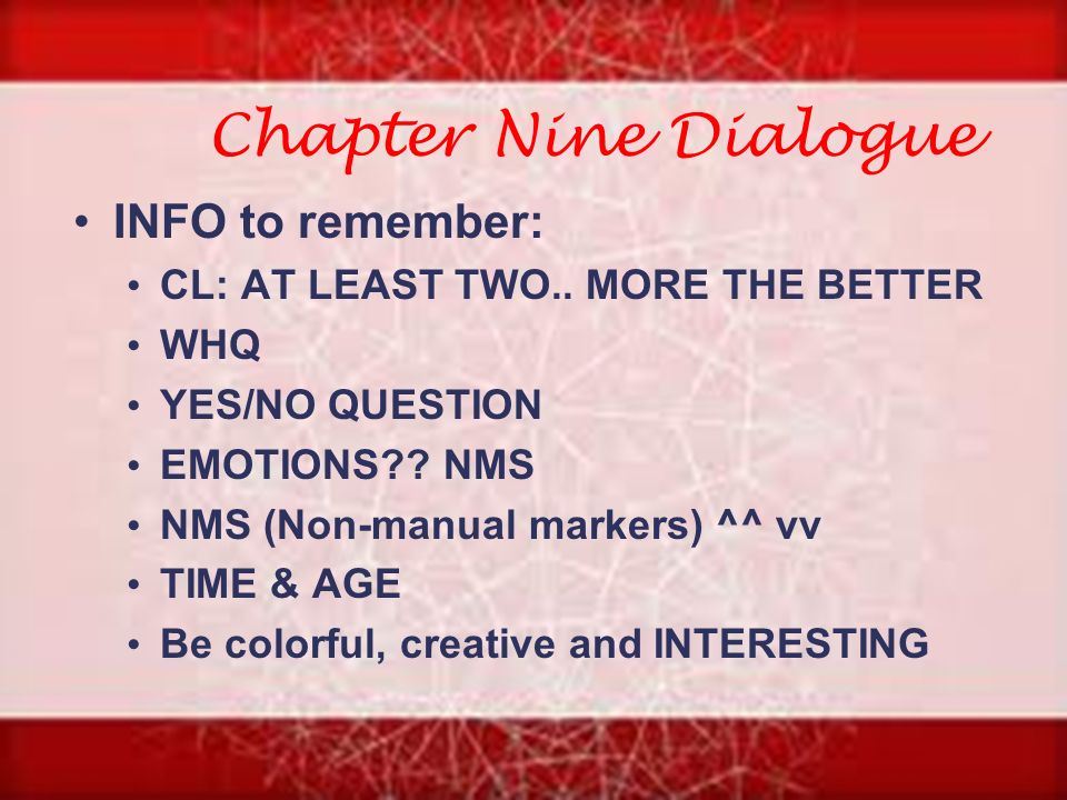 Chapter Nine Dialogue INFO to remember: CL: AT LEAST TWO..