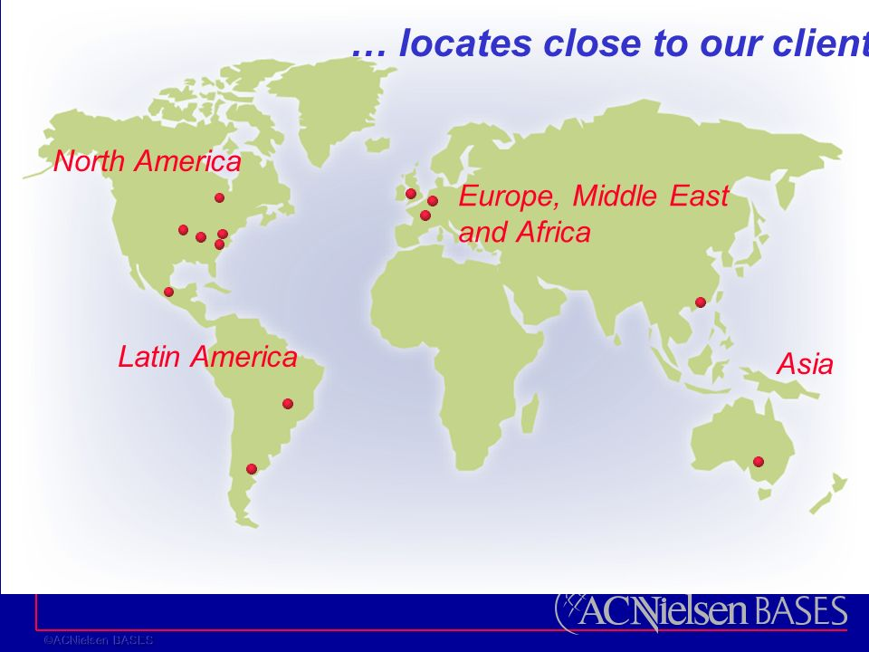 Europe, Middle East and Africa North America Asia Latin America … locates close to our clients
