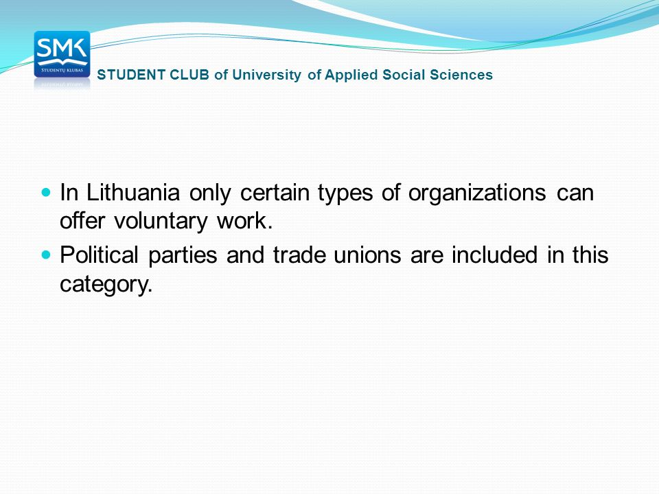In Lithuania only certain types of organizations can offer voluntary work.