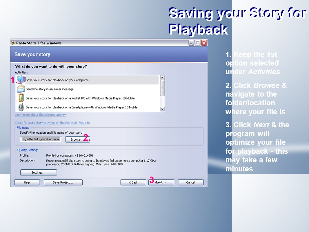 Saving your Story for Playback Keep the 1st option selected under Activities 2.