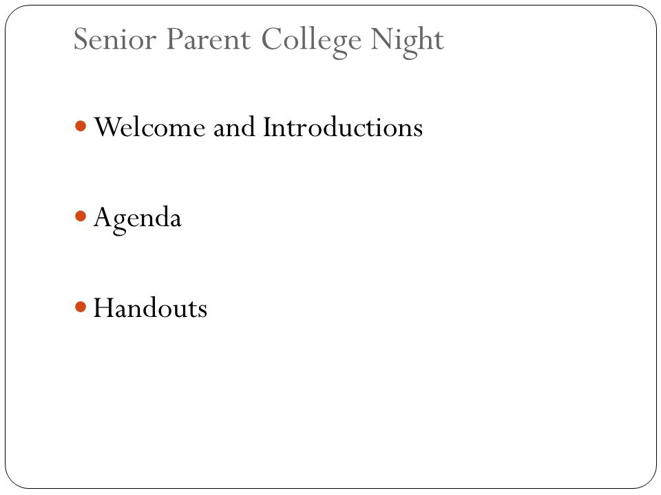 Senior Parent College Night Welcome and Introductions Agenda Handouts