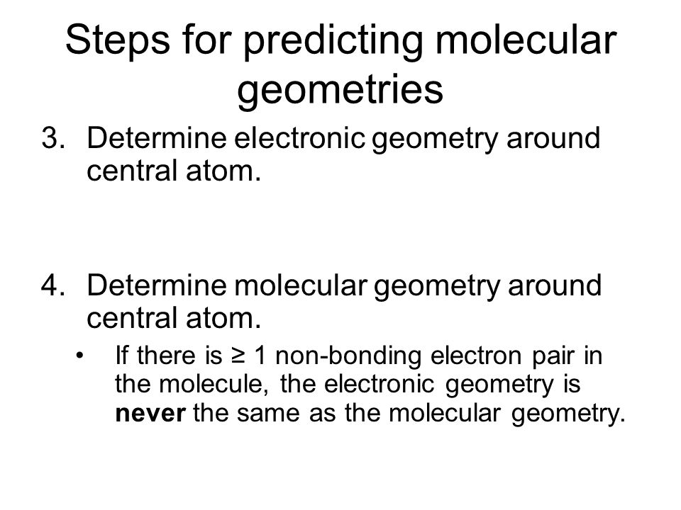 3.Determine electronic geometry around central atom.