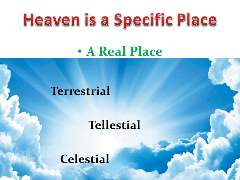 A Real Place Terrestrial Tellestial Celestial
